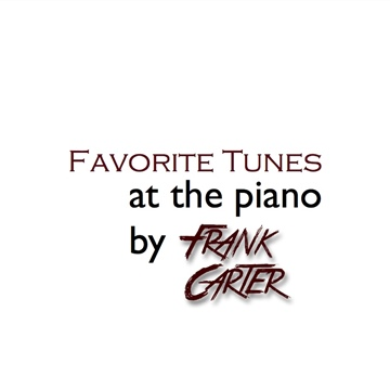 Favorite Tunes at the piano by Frank Carter