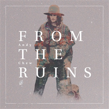 Andy Chew : From the Ruins