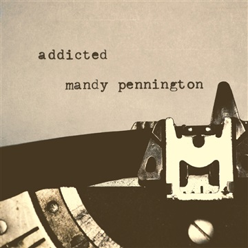 Addicted - Single by Mandy Pennington