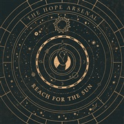 The Hope Arsenal : Reach For The Sun