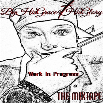 Work In Progess-The MixTape by The Real J.Liles