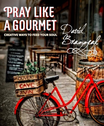 Pray Like a Gourmet (2 sample chapters)