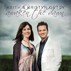 Keith & Kristyn Getty : Awaken the Dawn