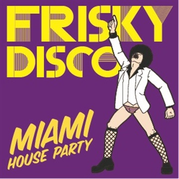 Frisky Disco by Miami House Party
