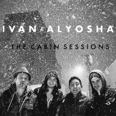 Ivan and Alyosha : The Cabin Sessions