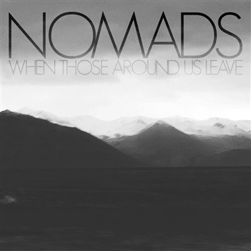 NOMADS : When Those Around Us Leave
