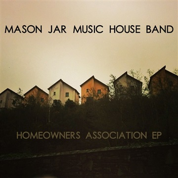 Mason Jar Music : Homeowners Association EP