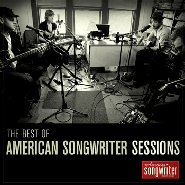 The Best of American Songwriter Sessions by American Songwriter