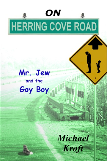 Michael Kroft : On Herring Cove Road: Mr. Jew and the Goy Boy