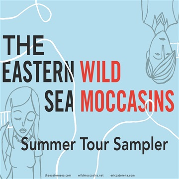 Wild Moccasins / The Eastern Sea - Tour Sampler by Wild Mocassins & The Eastern Sea