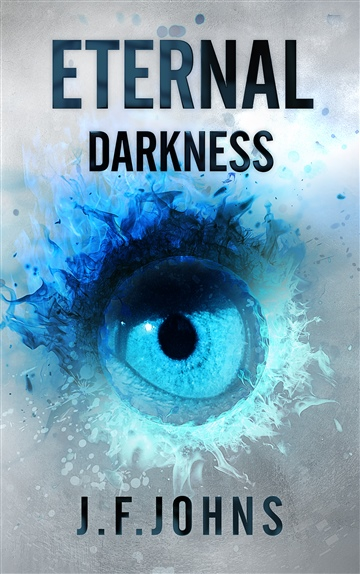 Eternal Darkness by J.F.Johns