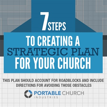 Portable Church Industries : 7 Steps To Creating A Strategic Plan For Your Church