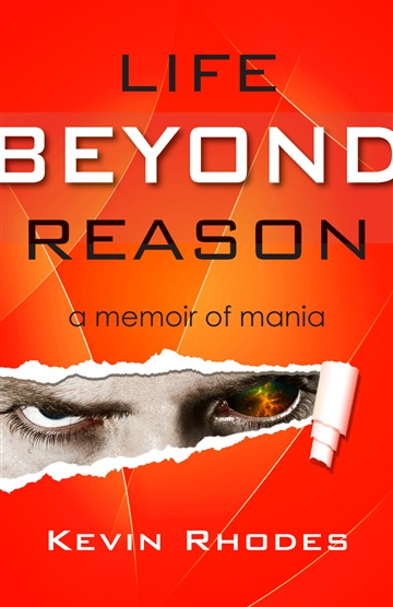 Life Beyond Reason:  A Memoir of Mania