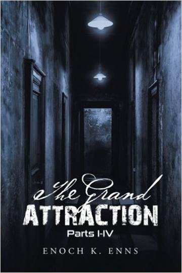 The Grand Attraction by Enoch K. Enns