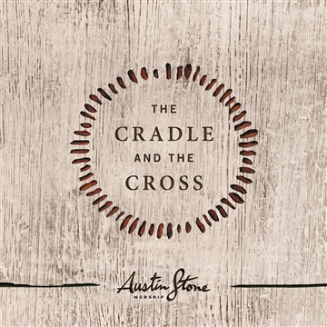 The Cradle and The Cross (Single) by Austin Stone