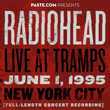PASTE.COM Presents:  Radiohead Live at Tramps June 1, 1995