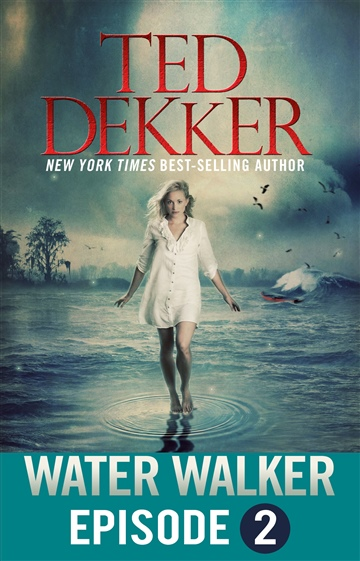 Ted Dekker : Water Walker Episode 2 (of 4)