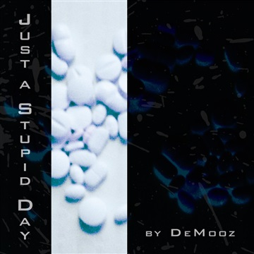 Just a Stupid Day (demo album) by DeMooz