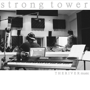 Strong Tower by THE RIVER music