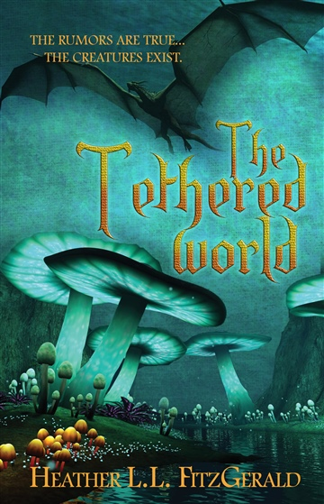 Heather L.L. FitzGerald : The Tethered World (The Tethered World Chronicles, #1)