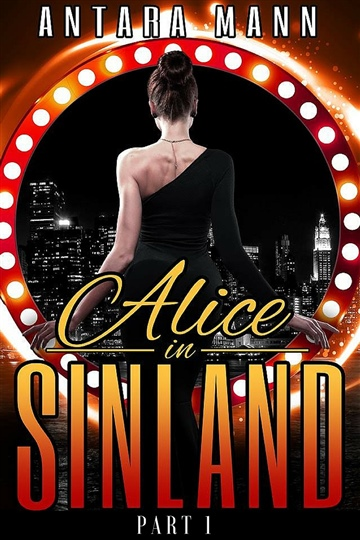 Alice in Sinland: A Story of Murder, Greed... Violence, Adultery and Treasure (Part 1)  by Antara Mann