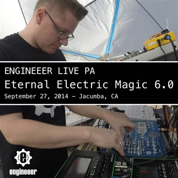 Eternal Electric Magic 6.0 Live PA September 27, 2014 by Engineeer