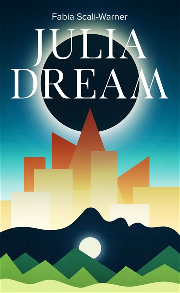 Fabia Scali-Warner : Julia Dream