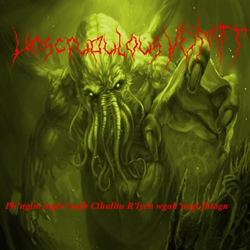 Ph'nglui mglw'nafh Cthulhu R'lyeh wgah'nagl fhtagn by Unscrupulous Vomit