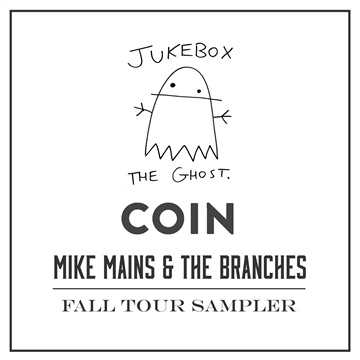 Fall Tour Sampler ------------- Jukebox The Ghost, COIN, Mike Mains & the Branches : Tour Sampler 2014