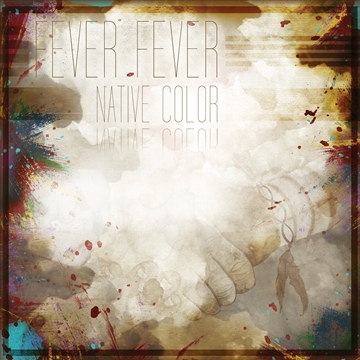 Native Color by Fever Fever