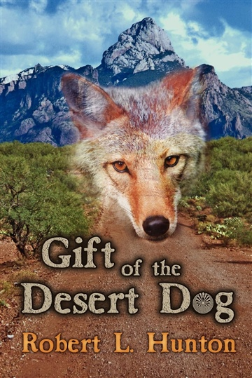 Robert L. Hunton : Gift of the Desert Dog