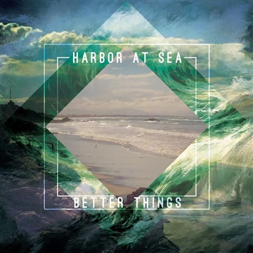 Better Things EP by Harbor at Sea