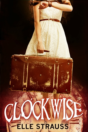 Lee Strauss : CLOCKWISE: A young adult time travel romance.