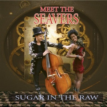 Meet The Seavers : Sugar In The Raw