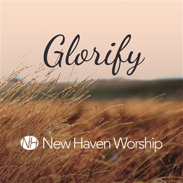 Glorify by New Haven Worship