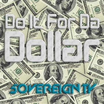 Do It For Da Dollar by 5OVEREIGNTY