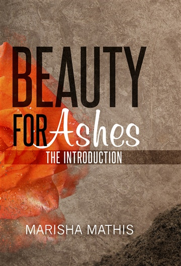 Beauty for Ashes: The Introduction
