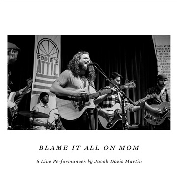 Blame It All on Mom - Live by Jacob Davis Martin