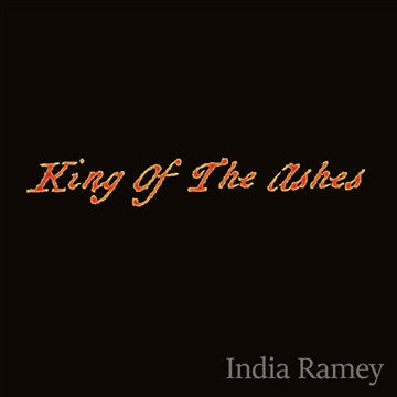 India Ramey  : King Of The Ashes