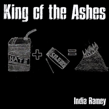 King Of The Ashes  by India Ramey