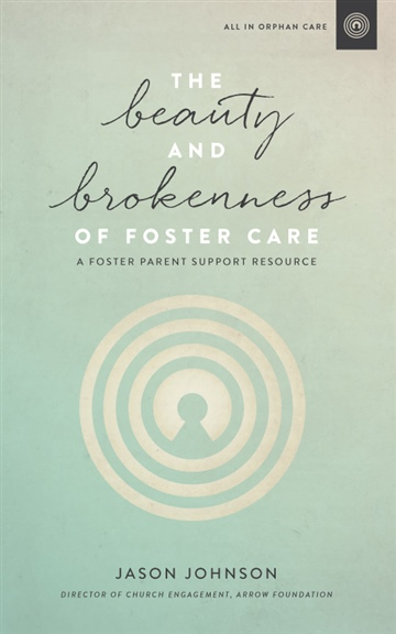 Jason Johnson : FREE Sample - ALL IN Orphan Care: The Beauty and Brokenness of Foster Care