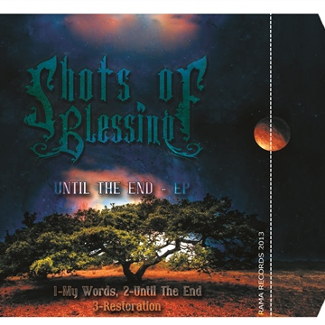 Until The End by Shots Of Blessing