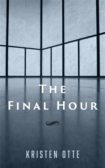 Kristen Otte : The Final Hour