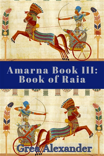 Grea Alexander : Amarna Book III: Book of Raia (SAMPLE)