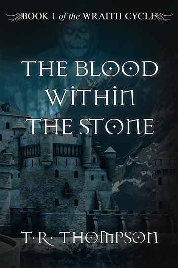The Blood Within The Stone by T.R. Thompson