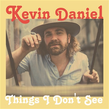 Things I Don't See by Kevin Daniel