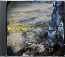 bob suter : Meet Me At The River