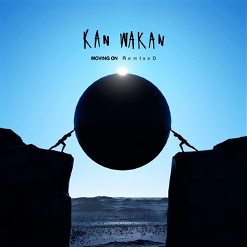 Kan Wakan : Moving On Remixed
