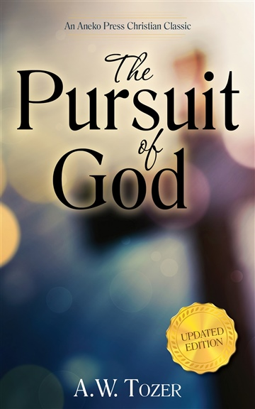 A.W. Tozer : The Pursuit of God