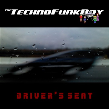 The TechnoFunkBoy : Driver's Seat